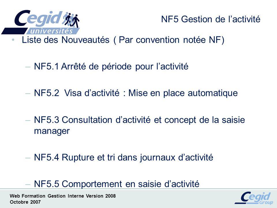 Web Formation Gestion Interne Version 2008 Octobre 2007 NF5.1.1 Arrêté de période pour lactivité