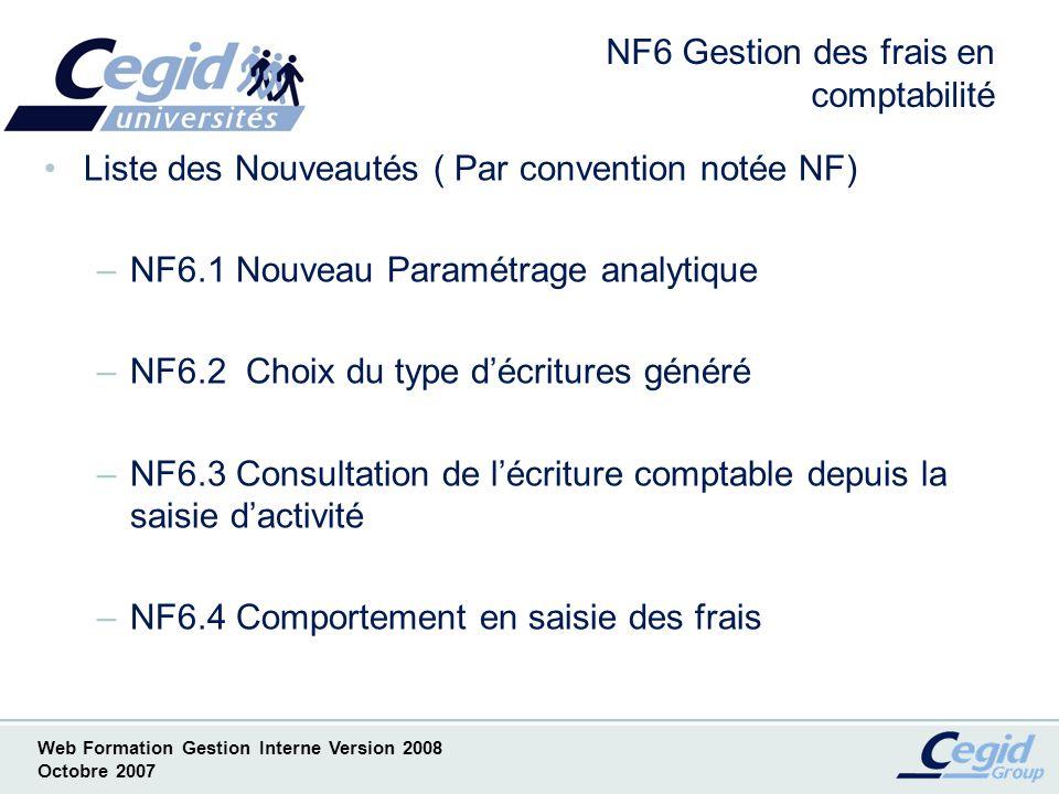 Web Formation Gestion Interne Version 2008 Octobre 2007 NF6.1.1 Nouveau paramétrage analytique pour la ventilation des frais en comptabilité
