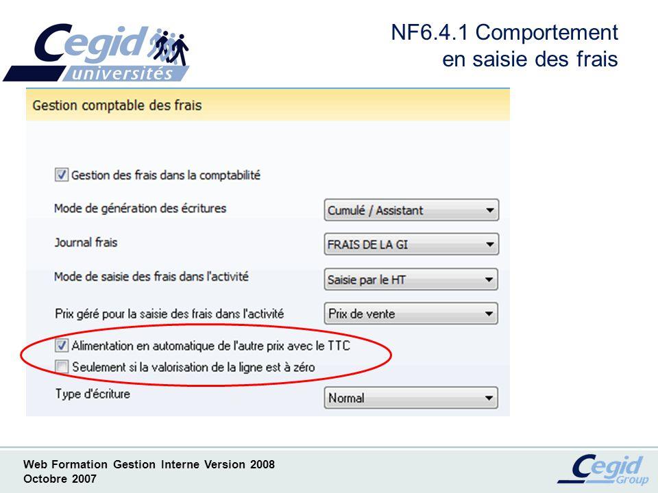 Web Formation Gestion Interne Version 2008 Octobre 2007 NF7 Articles et traitements associés Liste des Nouveautés ( Par convention notée NF) –NF7.1 La gestion des articles –NF7.2 Suppression Prestations/Frais/Fournitures