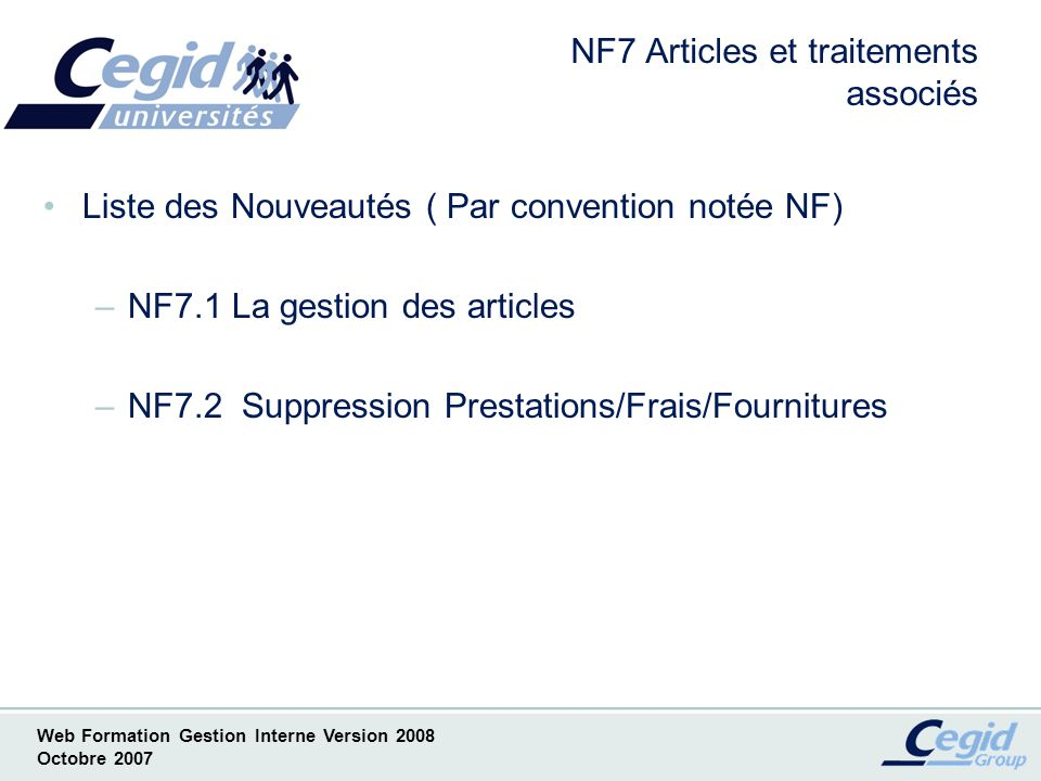 Web Formation Gestion Interne Version 2008 Octobre 2007 NF7.1.1 La gestion des articles Factures avec Bulletins de salaires
