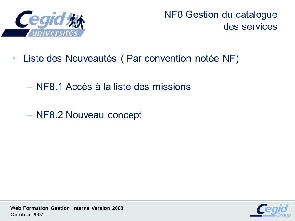 Web Formation Gestion Interne Version 2008 Octobre 2007 NF8.1.1 Catalogues de services Accès par la liste des missions