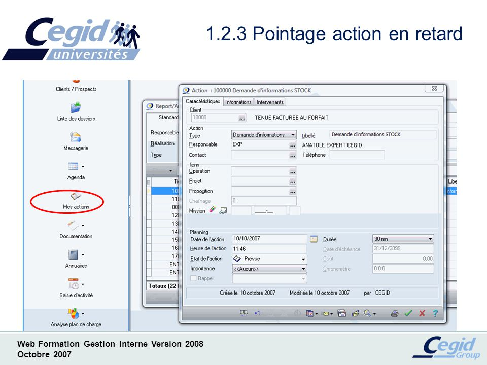 Web Formation Gestion Interne Version 2008 Octobre 2007 1.2.3 Pointage action en retard