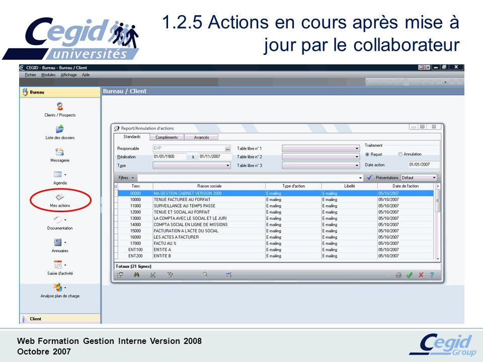 Web Formation Gestion Interne Version 2008 Octobre 2007 1.3.1 Saisie dactivité