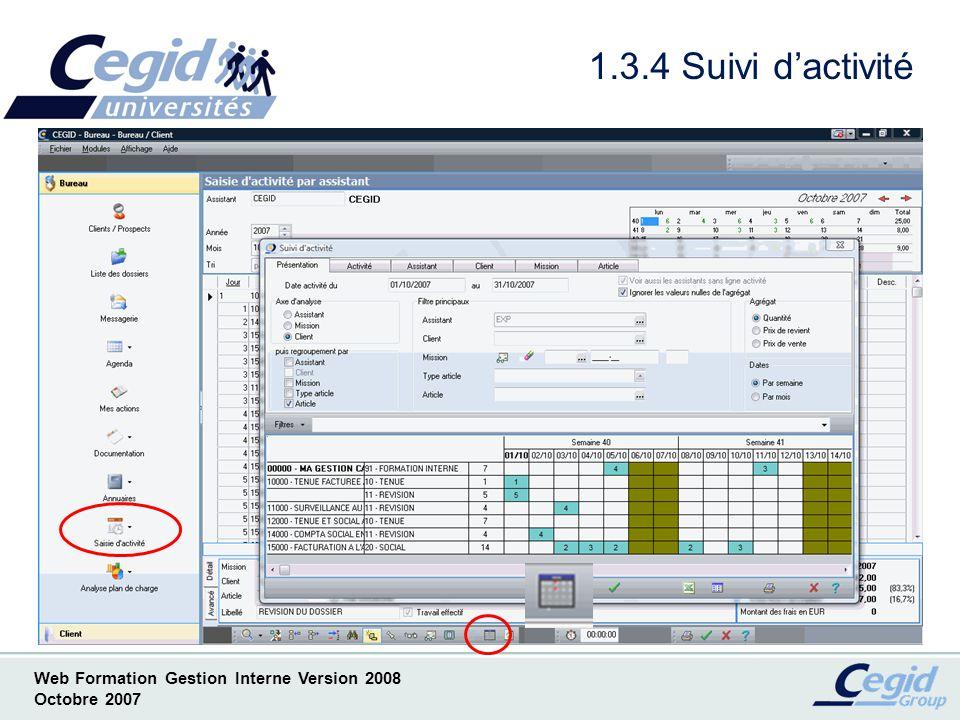 Web Formation Gestion Interne Version 2008 Octobre 2007 1.4.1 Analyse du plan de charge