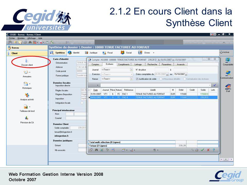 Web Formation Gestion Interne Version 2008 Octobre 2007 2.1.3 Vision à 360° dans la Synthèse Client
