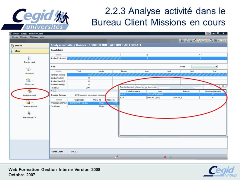 Web Formation Gestion Interne Version 2008 Octobre 2007 2.2.4 Analyse activité avec consultation de lactivité mission