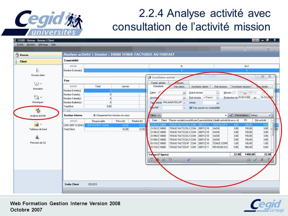 Web Formation Gestion Interne Version 2008 Octobre 2007 2.2.5 Analyse activité avec accès à la liste des factures