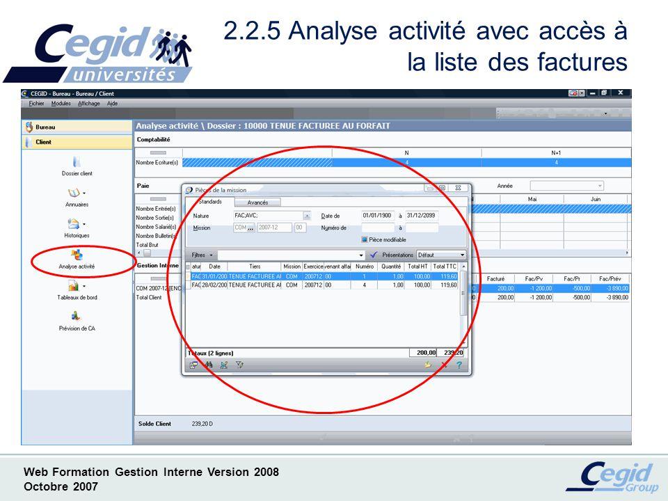 Web Formation Gestion Interne Version 2008 Octobre 2007 2.2.6 Analyse activité avec consultation de la facture