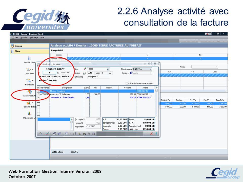 Web Formation Gestion Interne Version 2008 Octobre 2007 2.2.7 Analyse activité avec possibilité de rééditer la facture