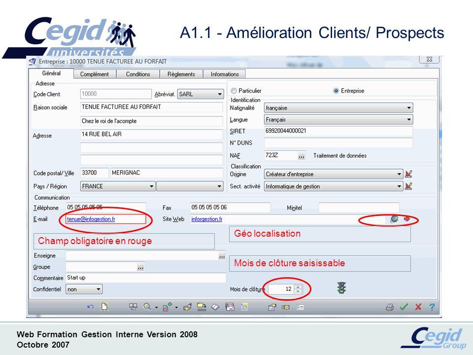 Web Formation Gestion Interne Version 2008 Octobre 2007 A1.2 - Amélioration Clients/ Prospects Champ obligatoire en rouge Nom des assistants à coté du code