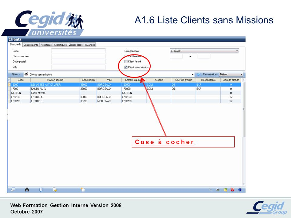 Web Formation Gestion Interne Version 2008 Octobre 2007 A1.6 Liste Clients sans Missions Case à cocher