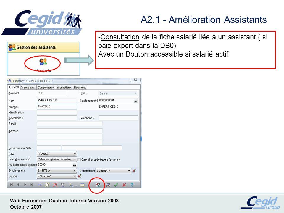 Web Formation Gestion Interne Version 2008 Octobre 2007 A2.2 - Amélioration Assistants -Synchronisation Assistants/Salariés Avec possibilité de consulter le journal des évènements