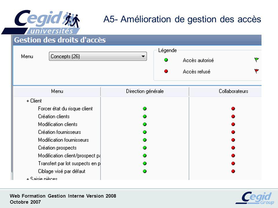 Web Formation Gestion Interne Version 2008 Octobre 2007 A6 Marketing - Les nouveautés et améliorations du Module Marketing sont accessibles dans laide en ligne.