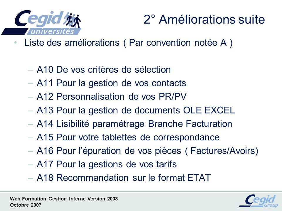 Web Formation Gestion Interne Version 2008 Octobre 2007 A10 Critère de sélection Changement de comportement