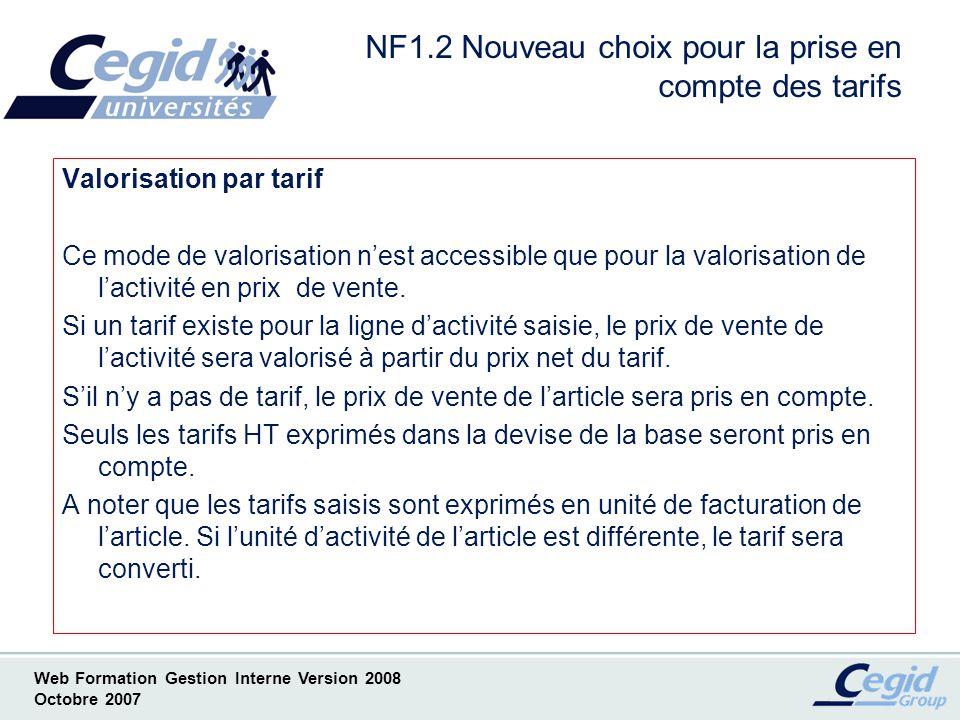 Web Formation Gestion Interne Version 2008 Octobre 2007 La valorisation de vos articles peut être liée à vos factures dachat en passant par le module sérialisable « option factures fournisseurs » NF1.3 Valorisation issue des factures fournisseurs
