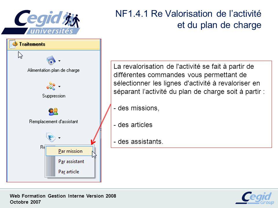 Web Formation Gestion Interne Version 2008 Octobre 2007 NF1.4.2 Re Valorisation de lactivité et du plan de charge