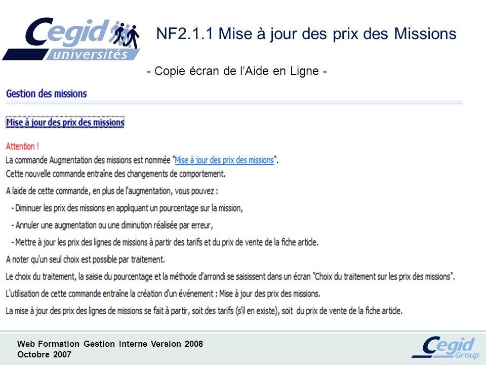Web Formation Gestion Interne Version 2008 Octobre 2007 NF2.1.2 Mise à jour des prix des Missions