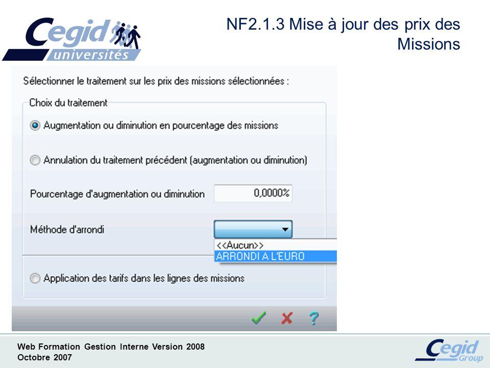 Web Formation Gestion Interne Version 2008 Octobre 2007 NF2.2.1 Assistant Création de Mission - Copie écran de lAide en Ligne -