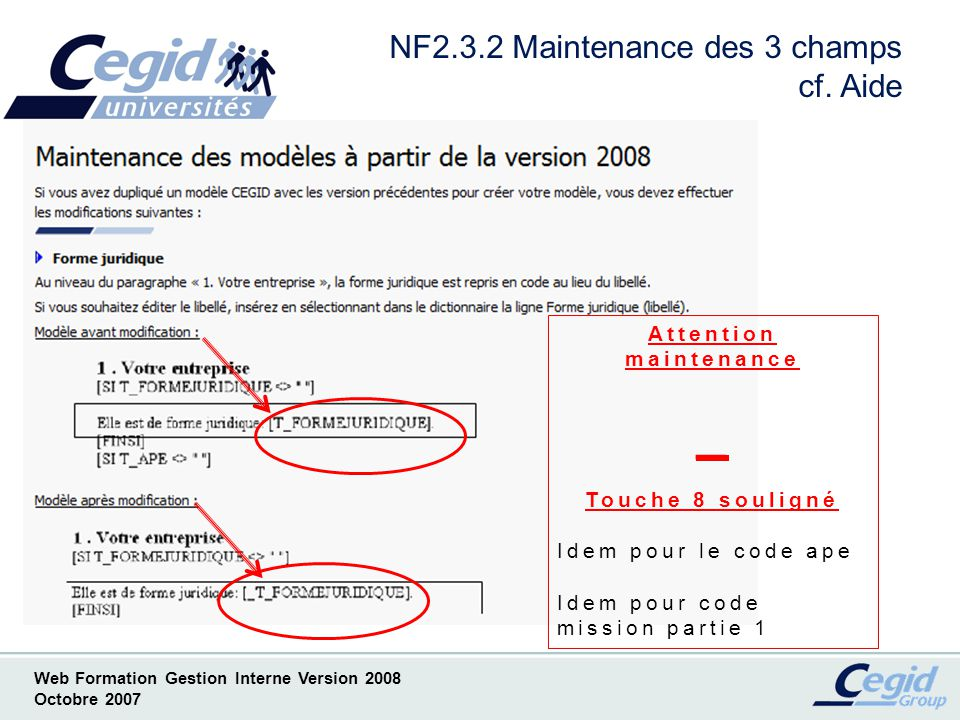 Web Formation Gestion Interne Version 2008 Octobre 2007 NF2.3.2 Maintenance des 3 champs cf.