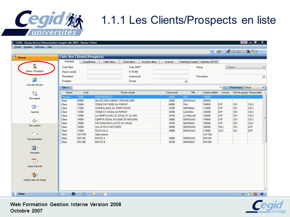 Web Formation Gestion Interne Version 2008 Octobre 2007 1.1.1 Les Clients/Prospects en liste