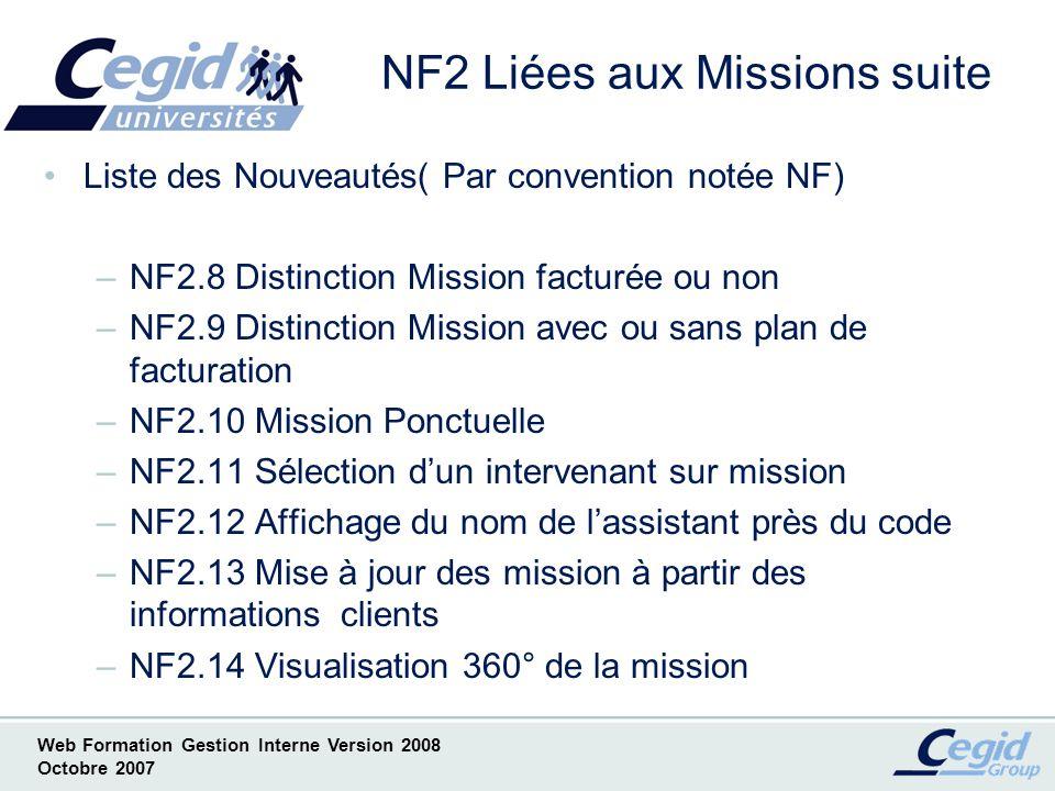 Web Formation Gestion Interne Version 2008 Octobre 2007 NF2.8.1 Liste des missions non facturées Case à cocher