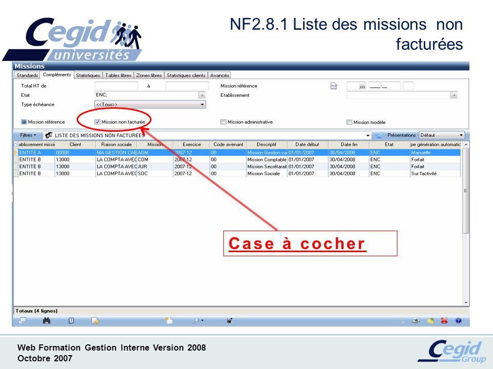 Web Formation Gestion Interne Version 2008 Octobre 2007 NF2.8.1 Liste des missions non facturées Case à cocher