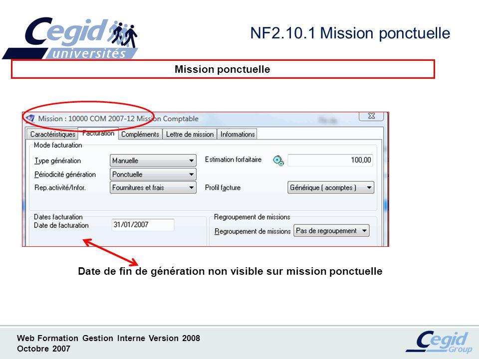 Web Formation Gestion Interne Version 2008 Octobre 2007 NF2.11.1 Sélection dun intervenant sur mission