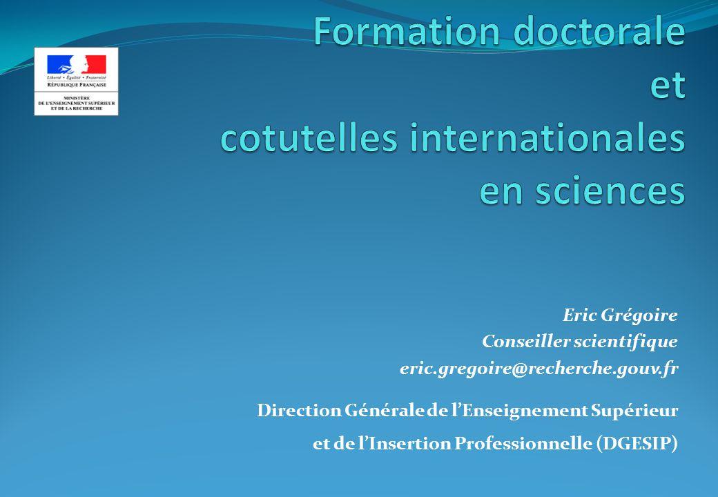 Eric Grégoire Conseiller scientifique eric.gregoire@recherche.gouv.fr Direction Générale de lEnseignement Supérieur et de lInsertion Professionnelle (