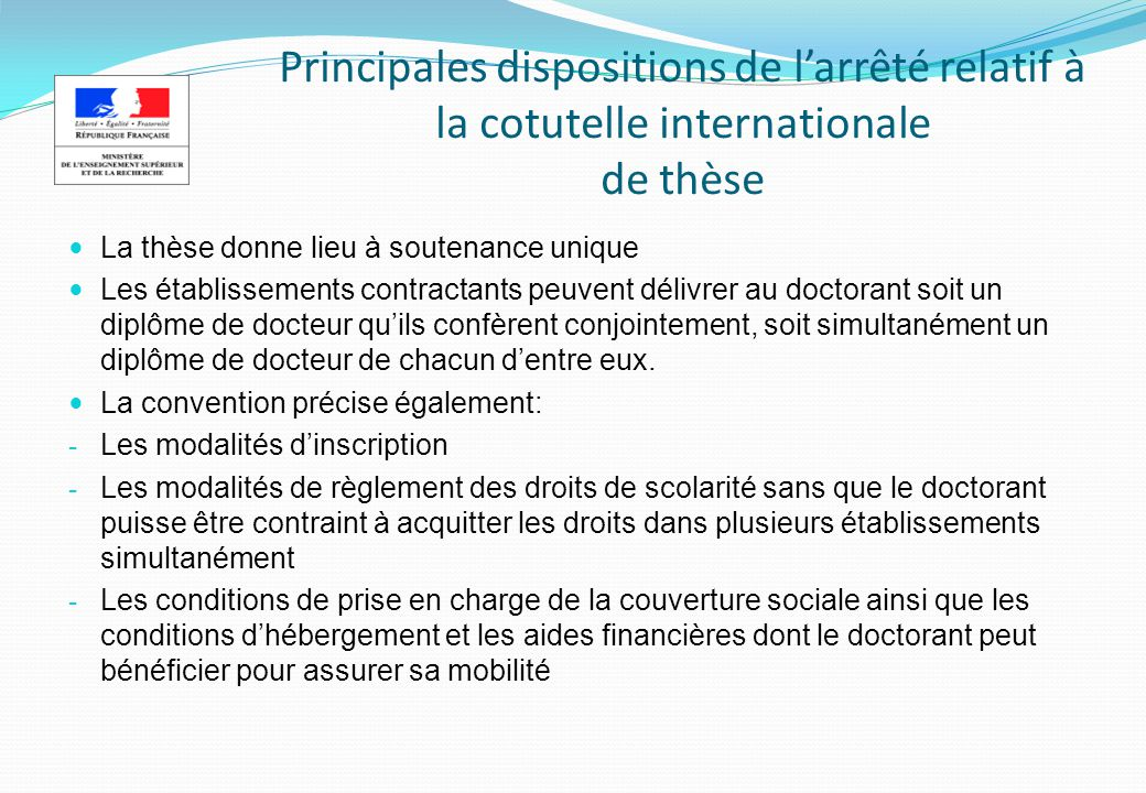 Principales dispositions de larrêté relatif à la cotutelle internationale de thèse La thèse donne lieu à soutenance unique Les établissements contract