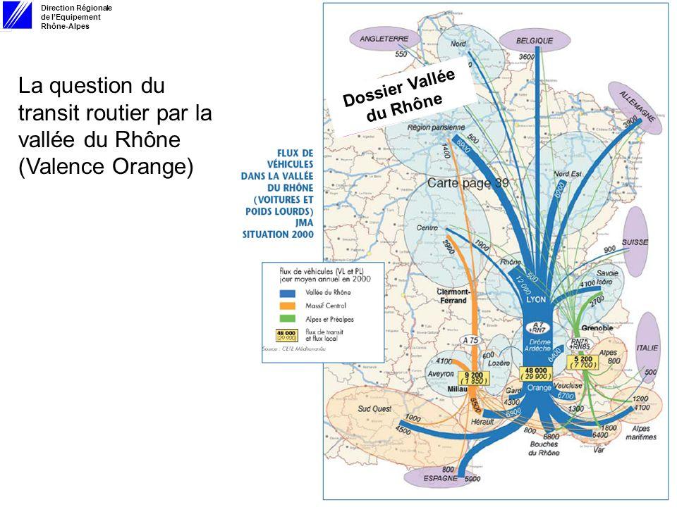 Direction Régionale de lEquipement Rhône-Alpes 13 février 2006 Dossier Vallée du Rhône La question du transit routier par la vallée du Rhône (Valence Orange)