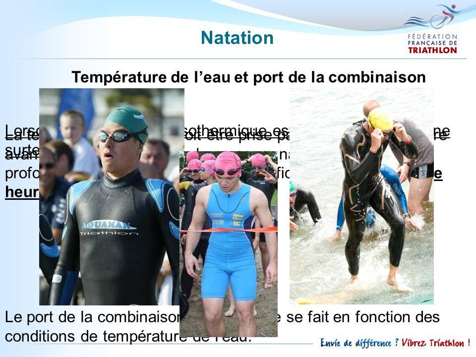 Température de leau et port de la combinaison La température de l'eau doit être prise par un arbitre une heure avant le départ, au milieu du parcours