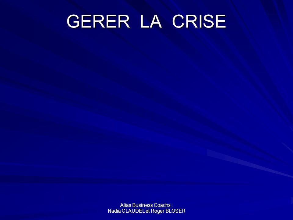 Alias Business Coachs : Nadia CLAUDEL et Roger BLOSER GERER LA CRISE