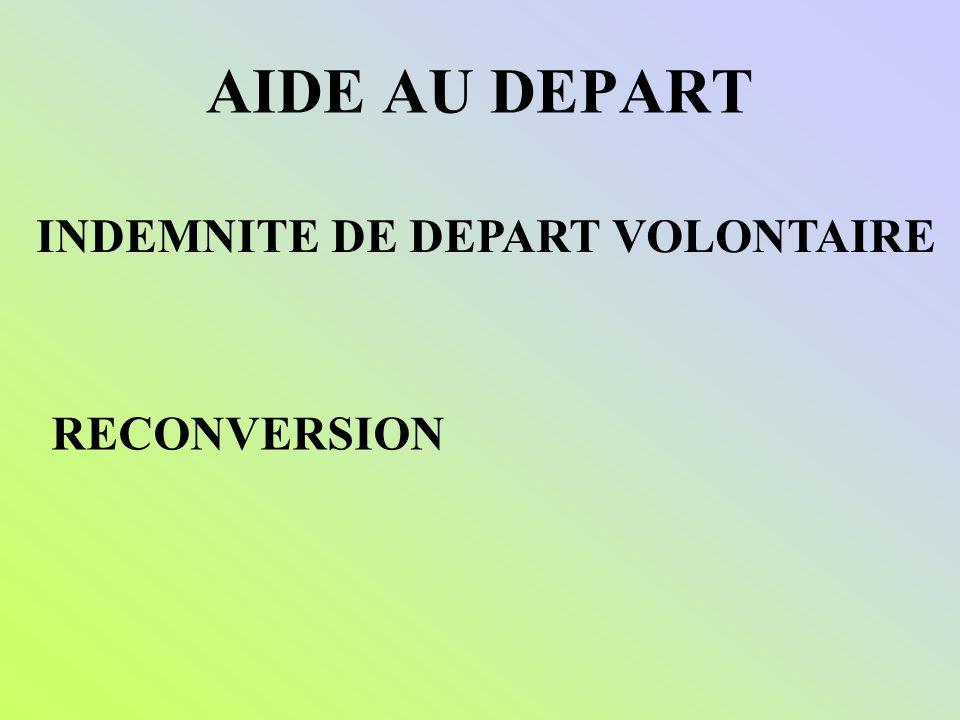 Indemnité de Départ Volontaire (IDV) Être à 6 ans au moins dancienneté et 2 ans de louverture du droit à pension Montant IDV variable selon ancienneté Mesure défiscalisée.