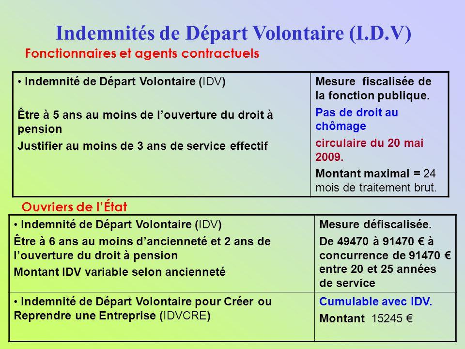 Indemnité de Départ Volontaire (IDV) Être à 6 ans au moins dancienneté et 2 ans de louverture du droit à pension Montant IDV variable selon ancienneté