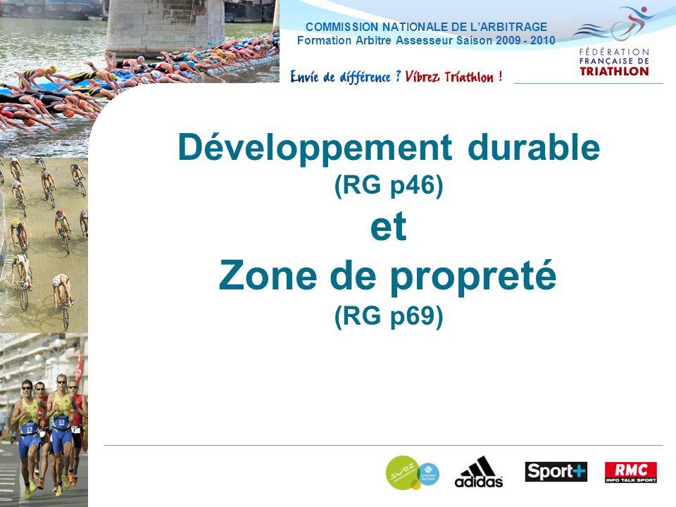COMMISSION NATIONALE DE LARBITRAGE Formation Arbitre Assesseur Saison 2009 - 2010 Développement durable (RG p46) et Zone de propreté (RG p69)