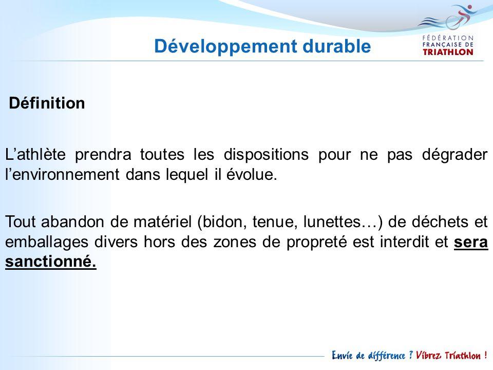 Développement durable Lathlète prendra toutes les dispositions pour ne pas dégrader lenvironnement dans lequel il évolue.
