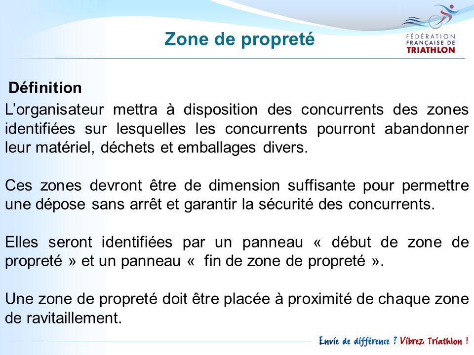 Zone de propreté Lorganisateur mettra à disposition des concurrents des zones identifiées sur lesquelles les concurrents pourront abandonner leur matériel, déchets et emballages divers.