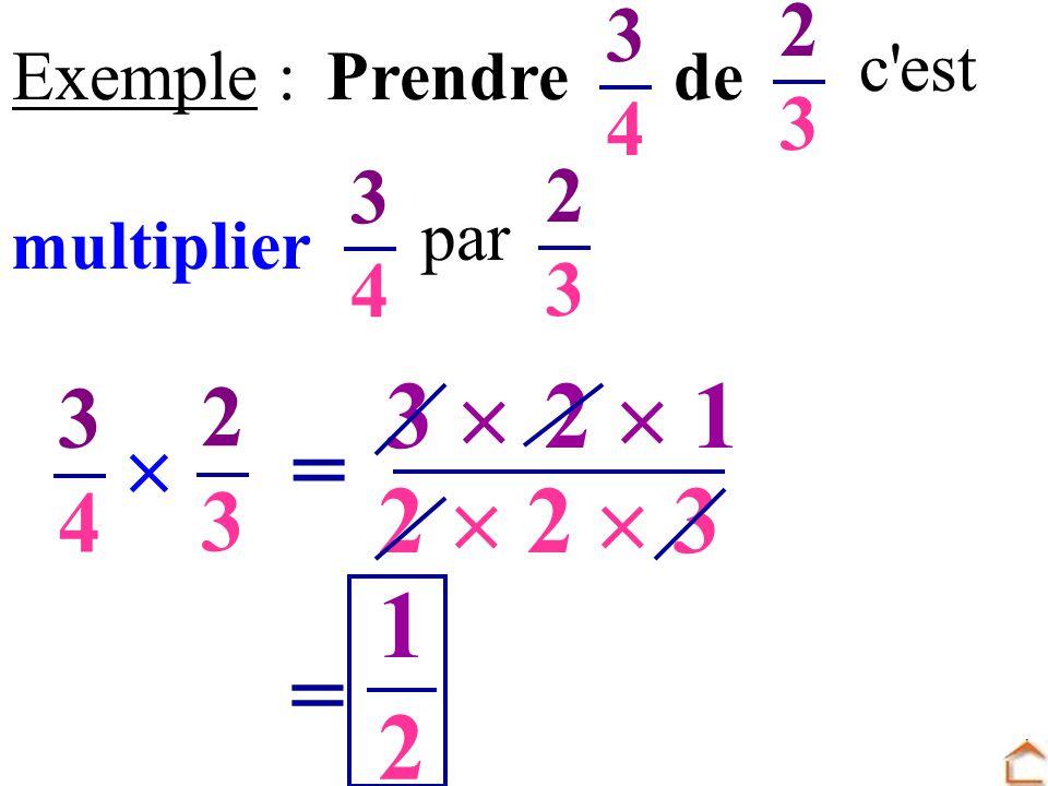 Exemple :Prendre de c'est multiplier 3434 par 2323 3434 2323 3434 2323 = 3 3 2 1 2 = 1 2