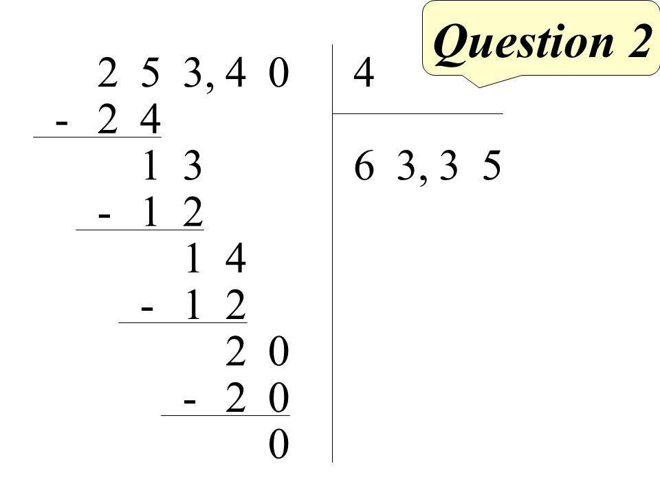 Question 2 043,524 53 6 42- 31 21- 41 21- 02 02- 0