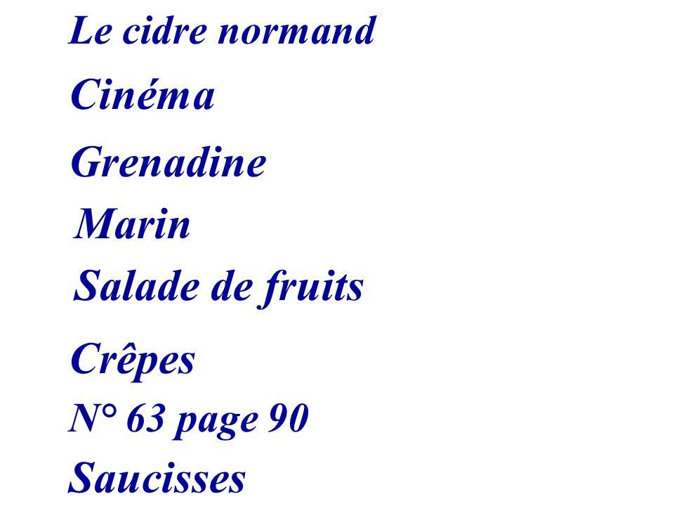 Crêpes Saucisses Le cidre normand N° 63 page 90 Cinéma Grenadine Marin Salade de fruits