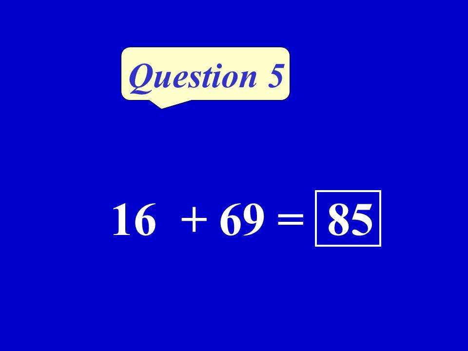 Question 4 Dans 36, combien de fois 4 ? 9