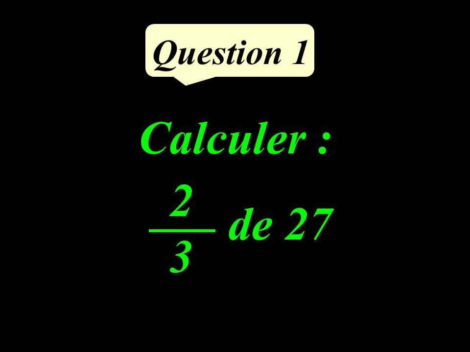 Calculer : Question 1 2323 de 27