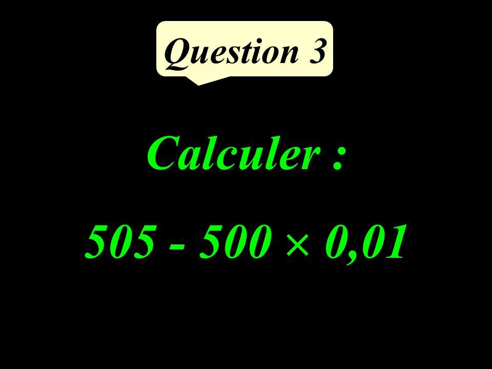 Question 2 Ma voiture consomme 6 L pour 100 km. Quelle est sa consommation pour 250 km ?