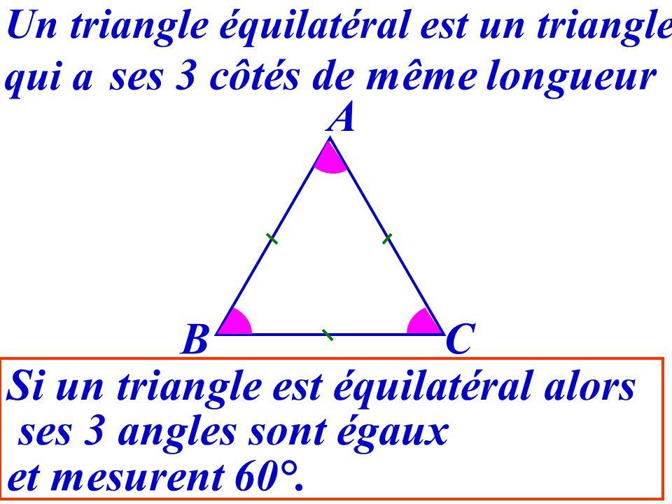 25 A BC Un triangle équilatéral est un triangle qui a ses 3 côtés de même longueur Que peut-on dire de ABC, ACB et BAC ? Ils sont égauxetils mesurent