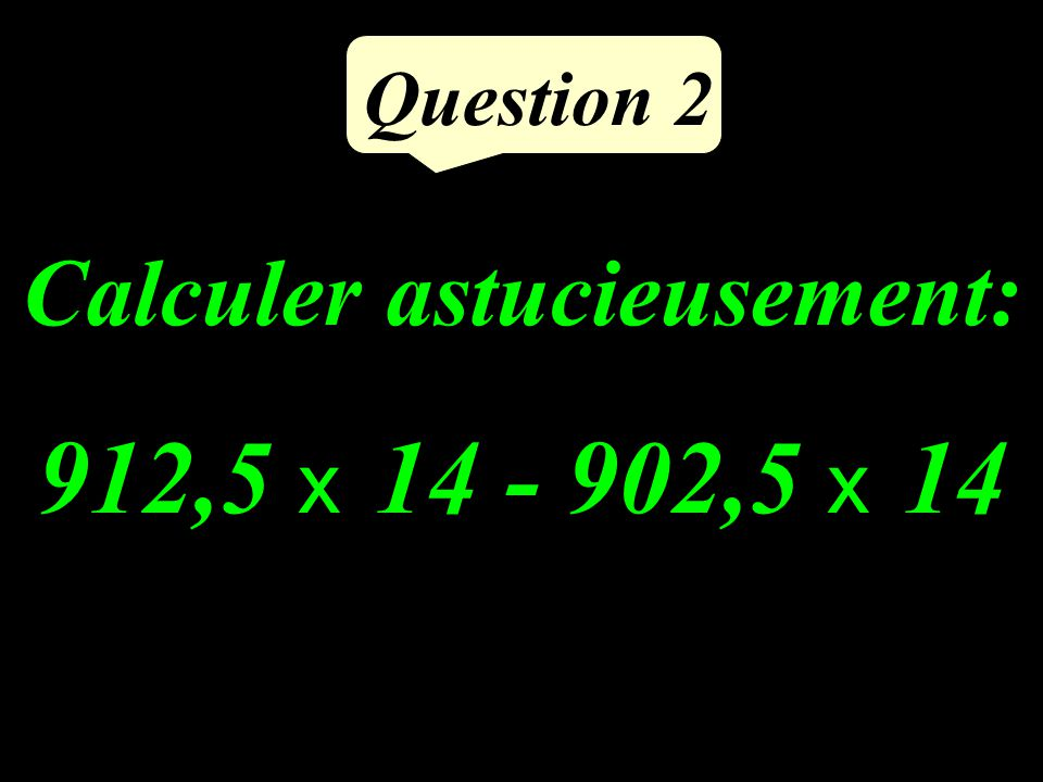 Question 1 Calculer : -2 - (4 - 9) + (-7 + 3)