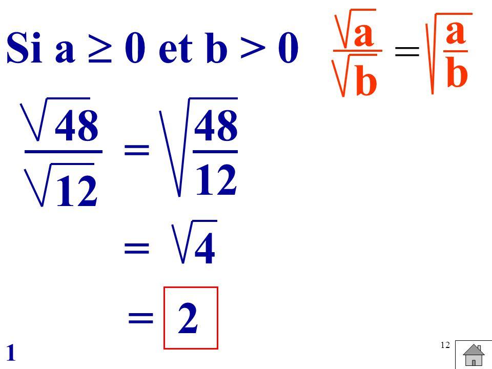 a b = abab Si a 0 et b > 0 4= 2 48 12 = 48 12 = 1