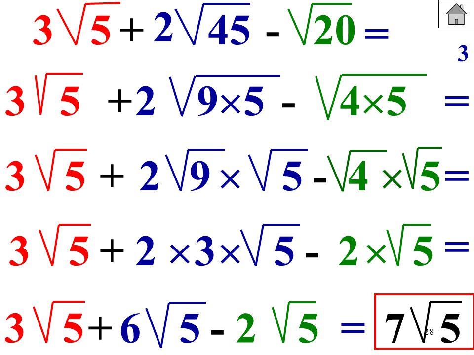 28 53+-4520 = 35 53+ 9 5 - 4 5 +95 -45 35+5 -5 32 35 +5- 256=75 2 2 2 2 = = = 3