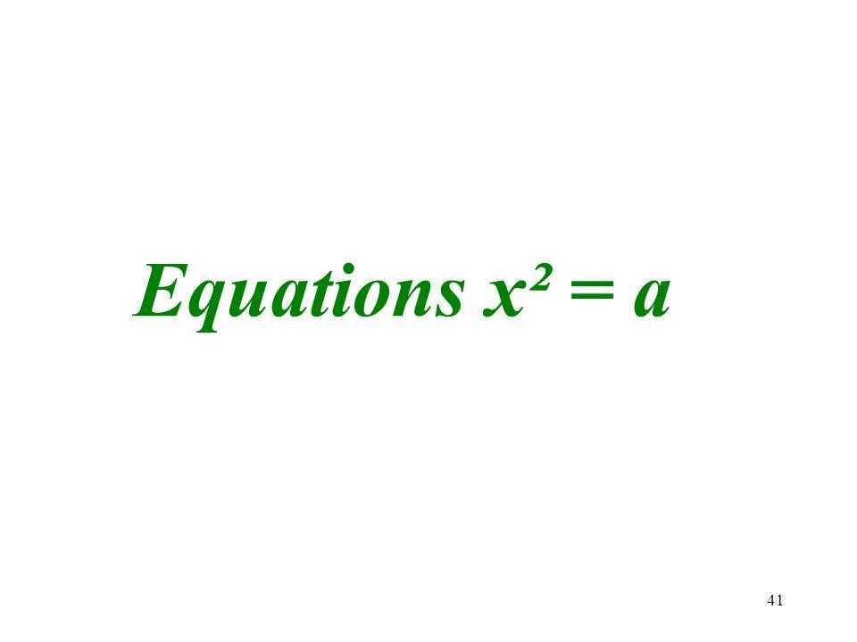 41 Equations x² = a