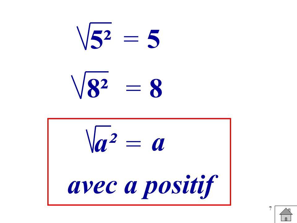 7 = 5² 5 =8²8 = a² a avec a positif