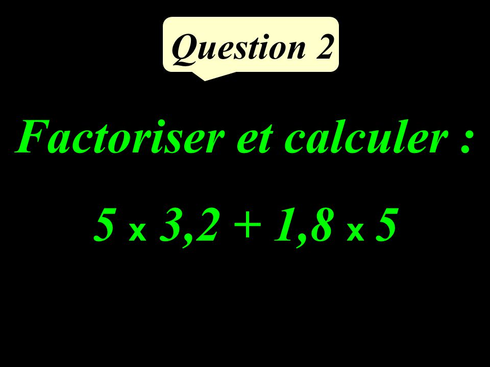 Question 1 Calculer : 26 ÷ 5